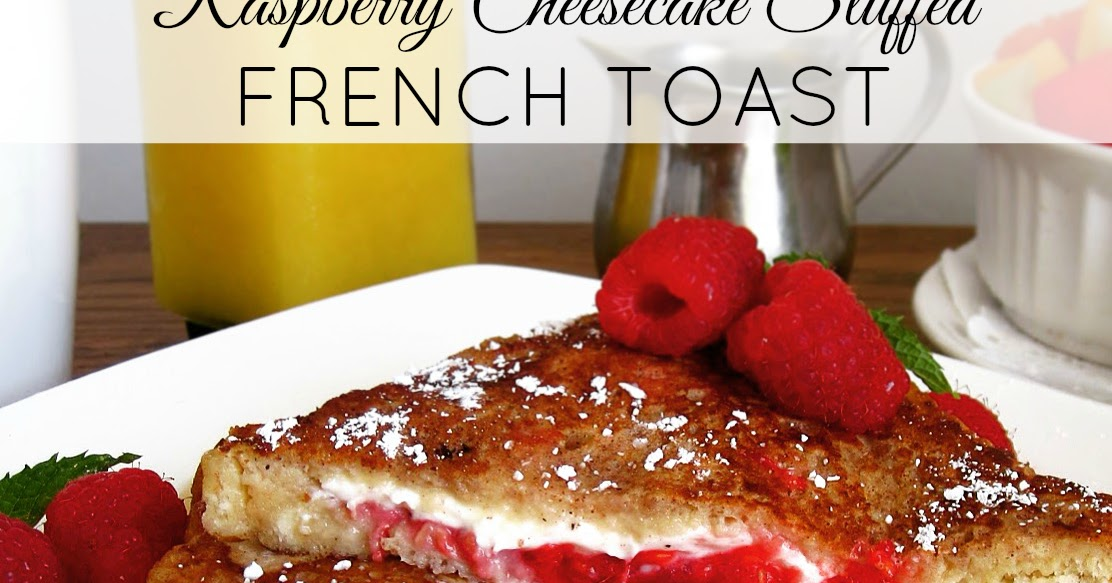 Raspberry Cheesecake Stuffed French Toast - Lindsay Ann Bakes