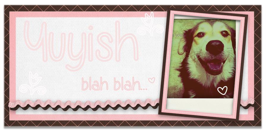 Yuish♥BlahBlah