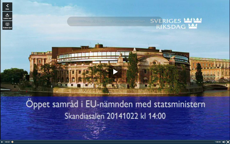 http://www.riksdagen.se/sv/Utskott-EU-namnd/EU-namnden/Oppna-sammantraden-med-regeringen/Oppet-sammantrade-med-regeringen/?did=H2C220141022os1