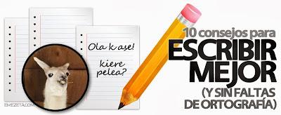 http://www.emezeta.com/articulos/10-consejos-para-escribir-mejor-sin-faltas-de-ortografia
