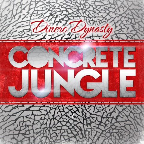 Dinero Dynasty - Concrete Jungle