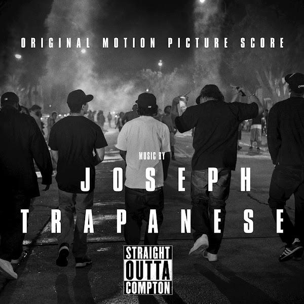 Joseph Trapanese - Straight Outta Compton (Original Motion Picture Score) Cover