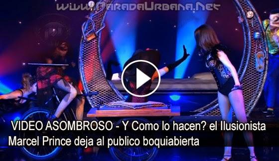 VIDEO ASOMBROSO - Y Como lo hacen? el Ilusionista Marcel Prince deja al publico boquiabierta