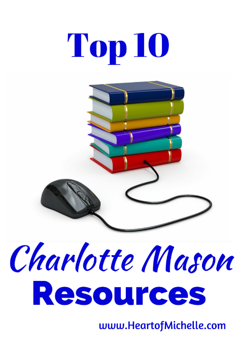 A list of ten Charlotte Mason resources for your homeschool. www.HeartofMichelle.com