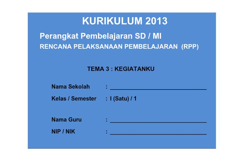 RPP KURIKULUM 2013 SD KELAS 1 SEMESTER 1 TEMA KEGIATANKU LENGKAP SEMUA SUB TEMA UPDATE 2016 EDIT (151 HALAMAN)
