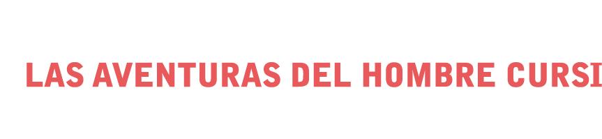 LAS AVENTURAS DEL HOMBRE CURSI