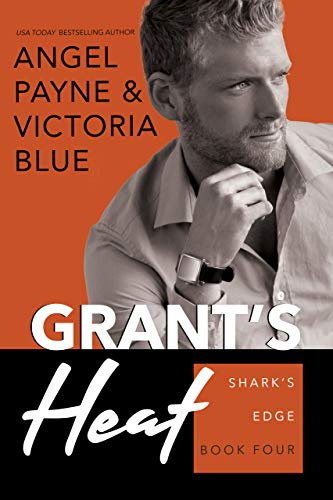 Grant's Heat (Shark's Edge Book 4) by Angel Payne & Victoria Blue (CR)
