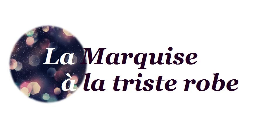 La Marquise  à la triste robe