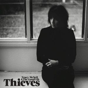 Tracy McNeil and The GoodLife – Thieves (2016)