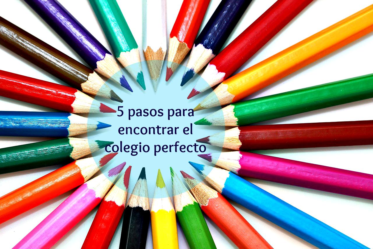 5 pasos para encontrar el colegio perfecto