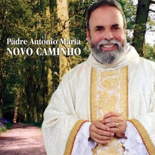 Padre Ant�nio Maria - Novo Caminho