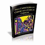 PELA CARRETEIRA DO CARIBE ATÉ O CARA DE CARACAS