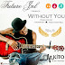 "AUDIO: FUTURE JNL - ""WITHOUT YOU"". (Download mp3)."
