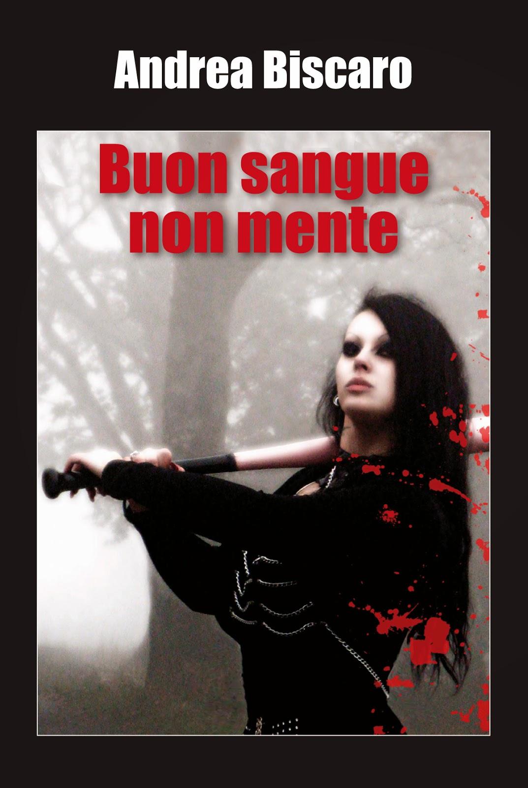 Buon sangue non mente (Andrea Biscaro)