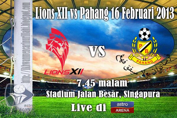 Keputusan Lions XII vs Pahang 16 Februari 2013 - Liga Super 2013