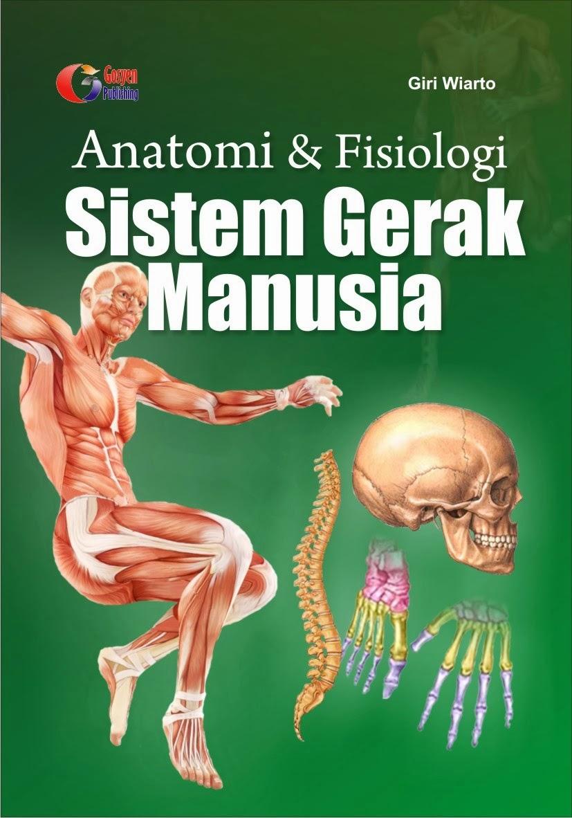 Anatomi dan  Fisiologi Sistem Gerak Manusia