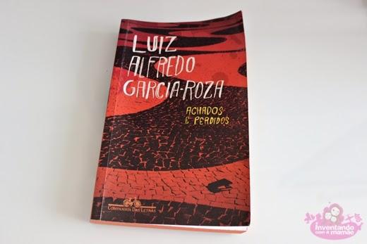 """""""Achados e Perdidos"""" - Luiz Alfredo Garcia-Roza"""