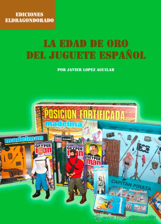 LIBRO LA EDAD DE ORO DEL JUGUETE ESPAÑOL