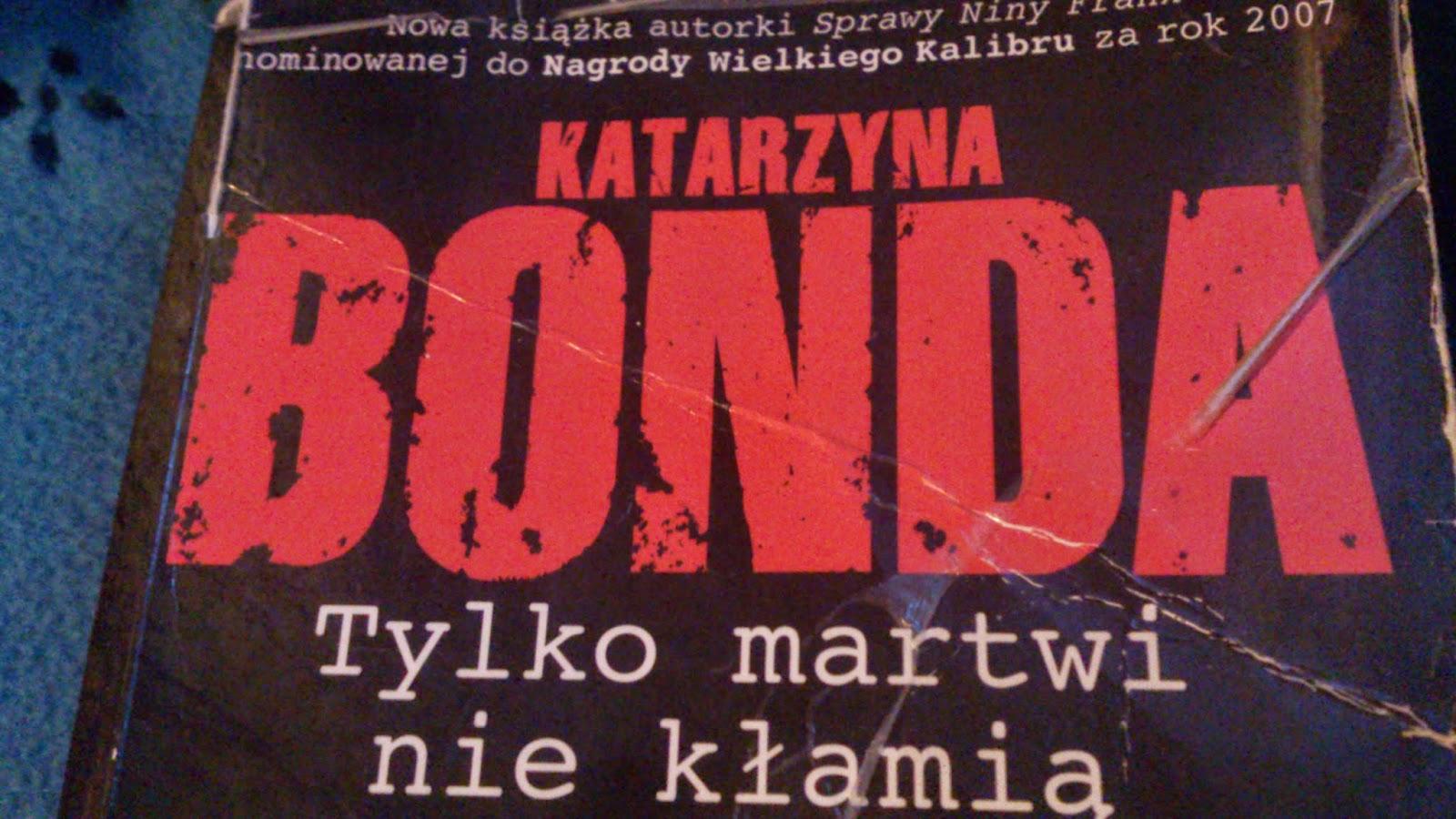Recenzja SPOILerowa - Tylko martwi nie kłamią, K. Bonda