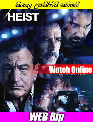 Heist 2015 Watch Online With Sinhala Subtitle