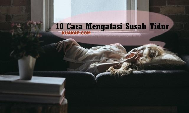 10 Cara Mengatasi Susah Tidur Mungkin Anda Insomnia ?