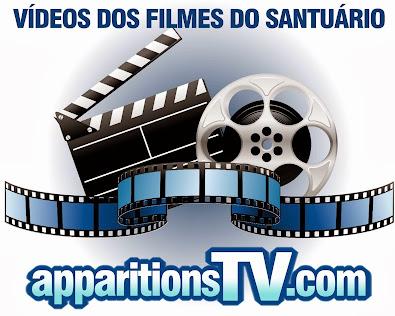 VÍDEOS DOS FILMES DO SANTUÁRIO - APPARITIONSTV