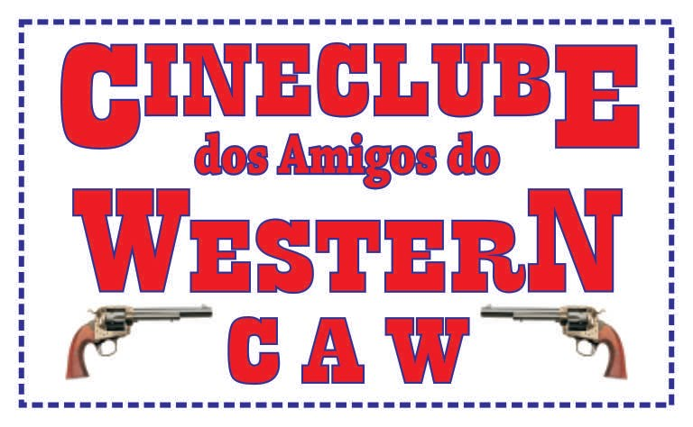 CINECLUBE DOS AMIGOS DO WESTERN- CAW