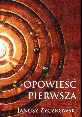 """""""Opowieść pierwsza"""" – Janusz Życzkowski"""