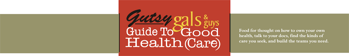 Gutsy Gals Guide to Good Health(Care)