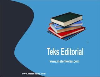 TEKS EDITORIAL/OPINI (Pengertian, Struktur Teks, Kaidah Kebahasaan, dan Contoh Teks Editorial)