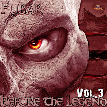 "Fubar - ""Before the Legend Vol. 3"""