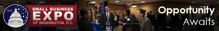 2012 Small Business Expo of Washington, D.C. - Networking, Speakers, Awards, Promotion, DC MD VA