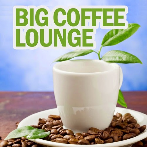 Download [Mp3]-[Hits Song] VA – BIG COFFEE LOUNGE (2015) @320kbps 4shared By Pleng-mun.com