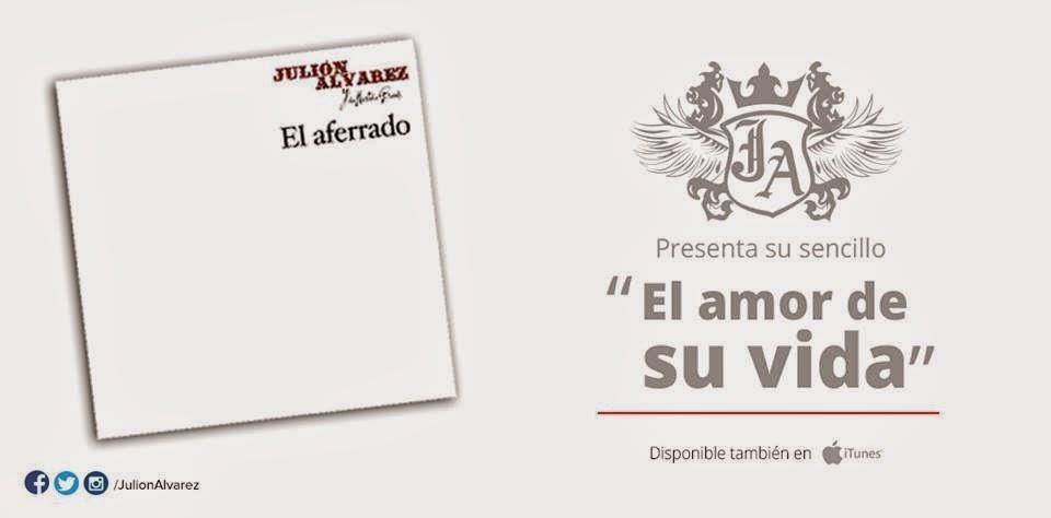 Julión álvarez Presenta Su Nuevo Sencillo El Amor De Su Vida