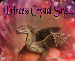 Princess Crystal Says...