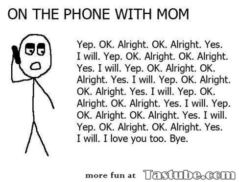 On the Phone with MOM