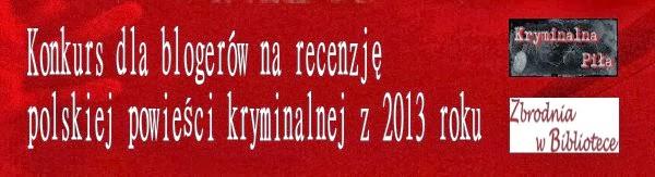 http://zbrodniawbibliotece.pl/kronikakryminalna/3623,konkursdlablogerownarecenzjepolskiejpowiescikryminalnejz2013roku/