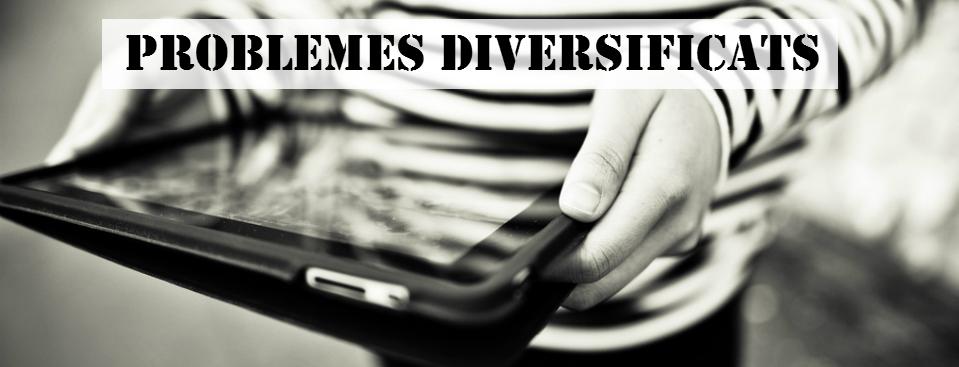 Problemes diversificats