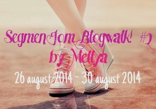 http://mellyareenza.blogspot.com/2014/08/segmen-jom-blogwalk-2-by-mellya.html