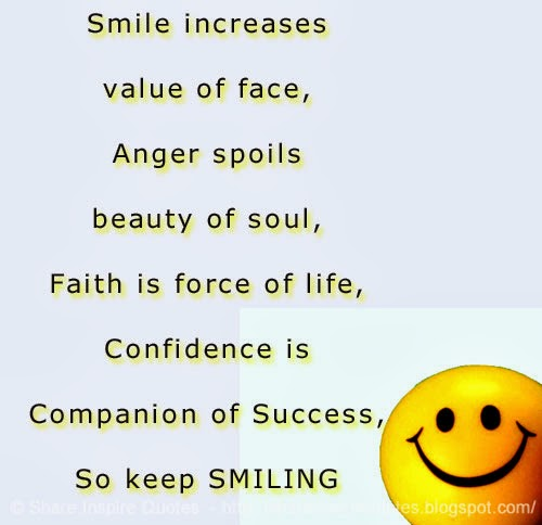 smile increases value of face anger spoils beauty of soul