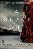 Review of A Reliable Wife by Robert Goolrick published by Algonquin Press