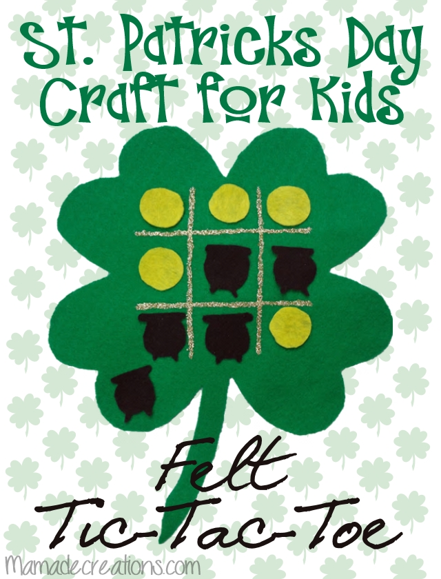 http://mamadecreations.com/st-patricks-day-crafts-clover-felt-tic-tac-toe/