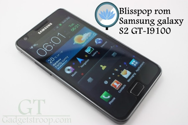Update samsung galaxy s2 i9100 to android lollipop via blisspop custom rom