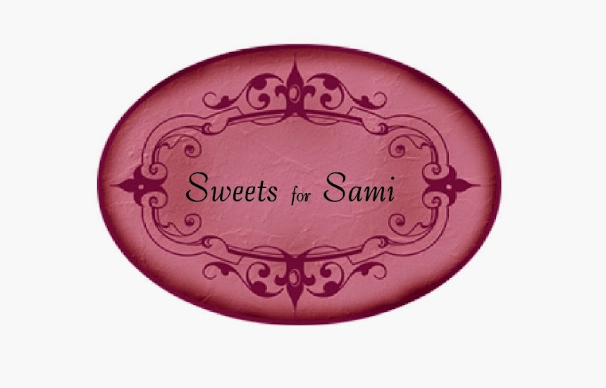 Sweets For Sami