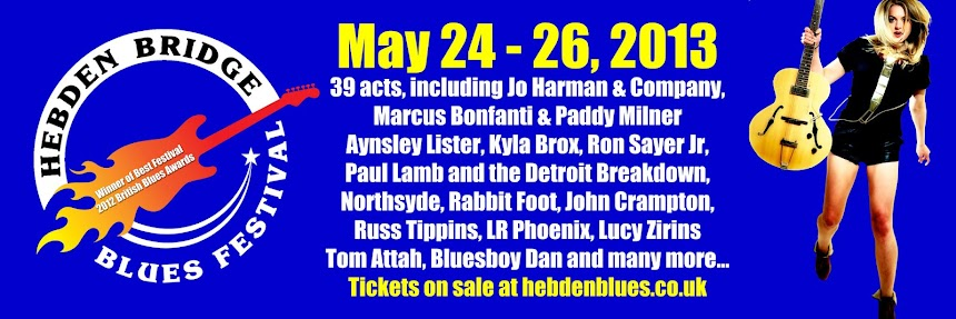 Hebden Bridge Blues Festival, May 24th to 26th 2013