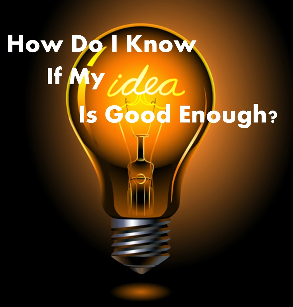 how to know if my idea is good