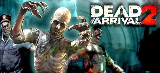 Dead on Arrival 2 APK OBB DATA 1.0.9 Modded Money