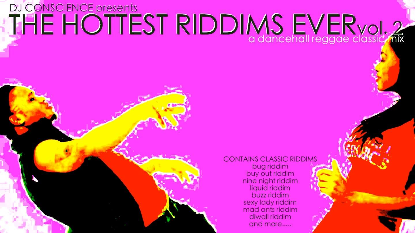 The Hottest RIddims Ever Vol. 2 by DJ Conscience (Dancehall)