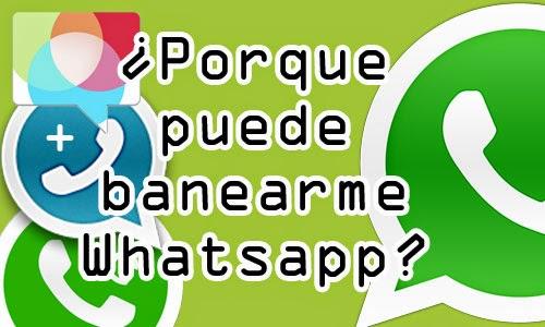 ¿Puede Whatsapp Banearme?