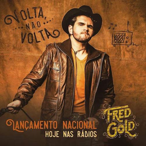 Fred Gold - Volta, Não Volta (2016)